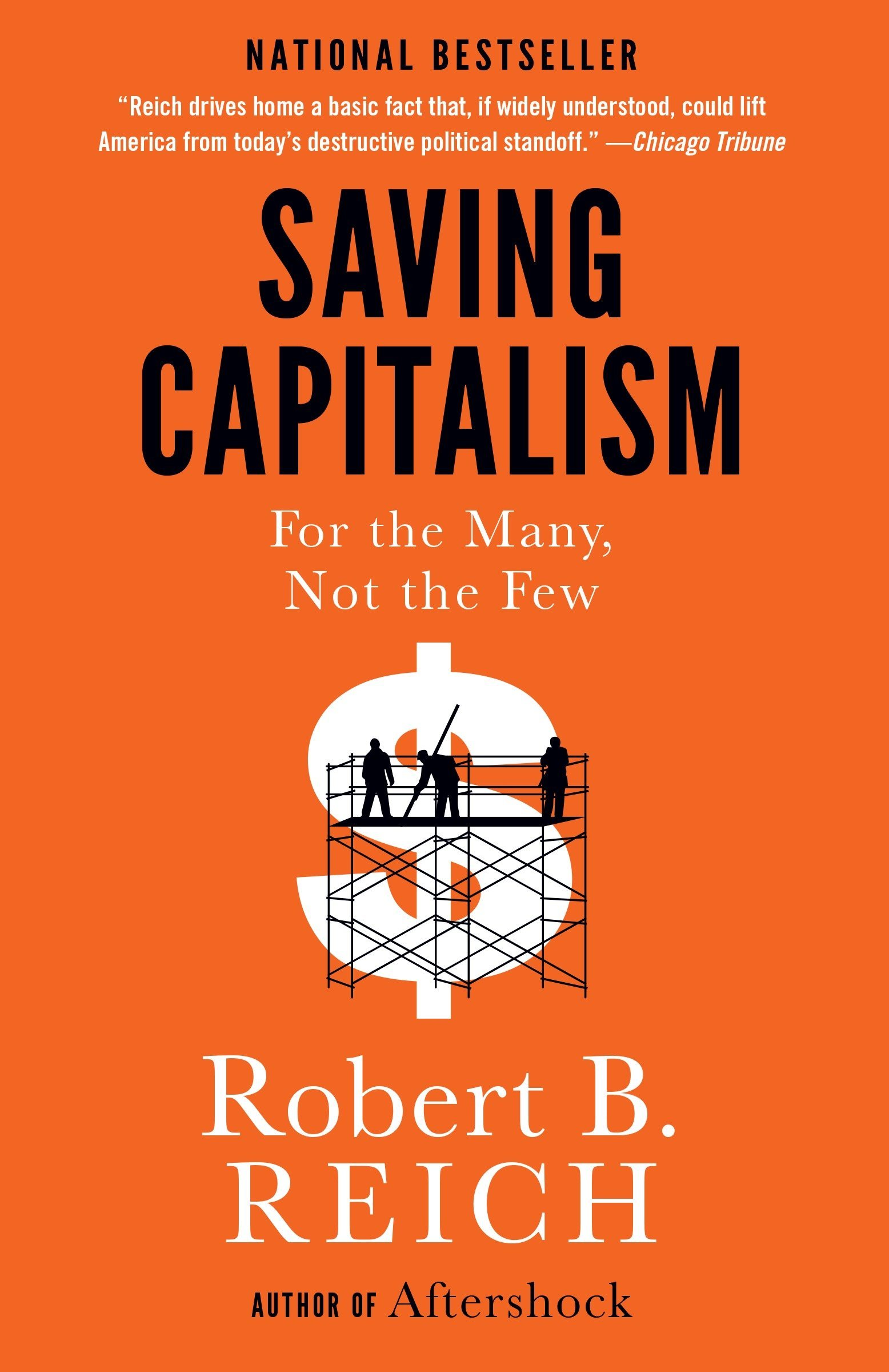 Robert B. Reich – Saving Capitalism: For the Many, Not the Few