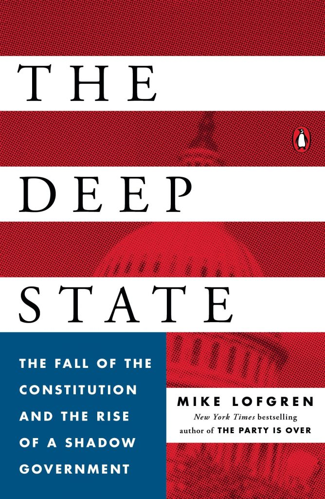 Mike Lofgren – The Deep State: The Fall of the Constitution and the Rise of a Shadow Government