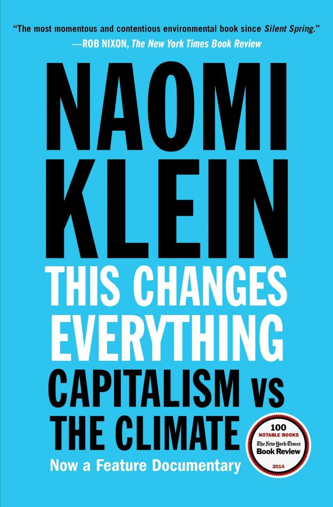 Naomi Klein – This Changes Everything: Capitalism vs. The Climate