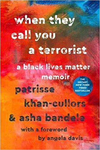 Recommended Read: When They Call You a Terrorist: A Black Lives Matter Memoir
